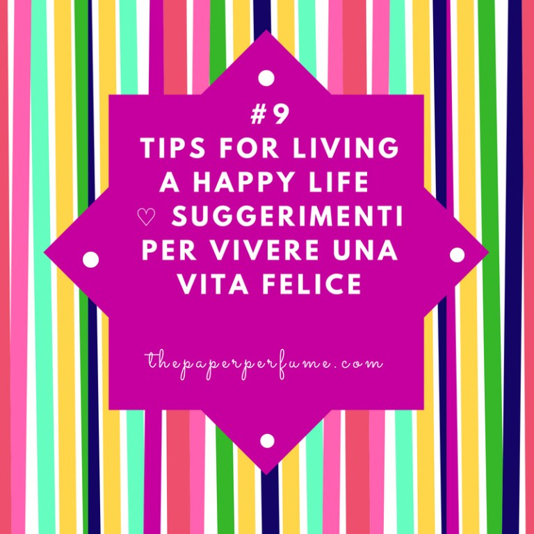 #9 tips for living a happy life ♡ Suggerimenti per vivere una vita felice
