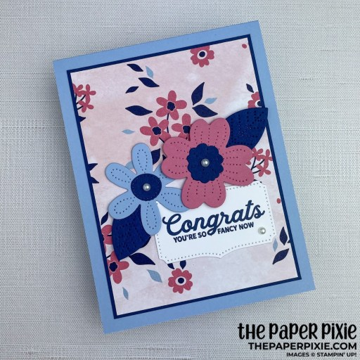 This is a handmade card made with the In Bloom Stampin' Up! bundle and the sentiment says congrats you're so fancy now.