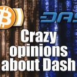 Bitcoin vs Dash – Ridiculous comments on Dash