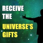 Receive the Universe's Gifts – Episode 187