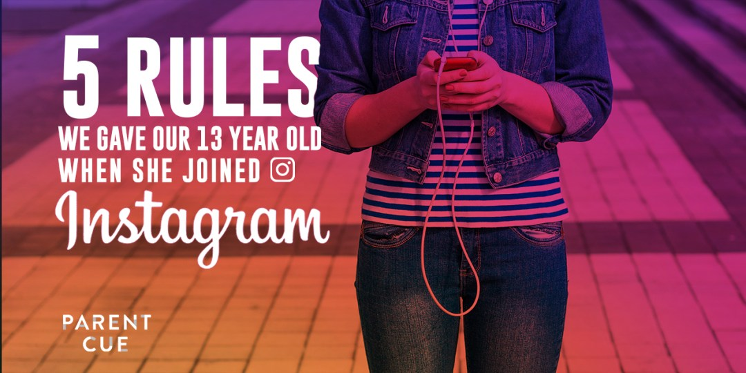 5 rules we gave our 13 year old when she joined Instagram