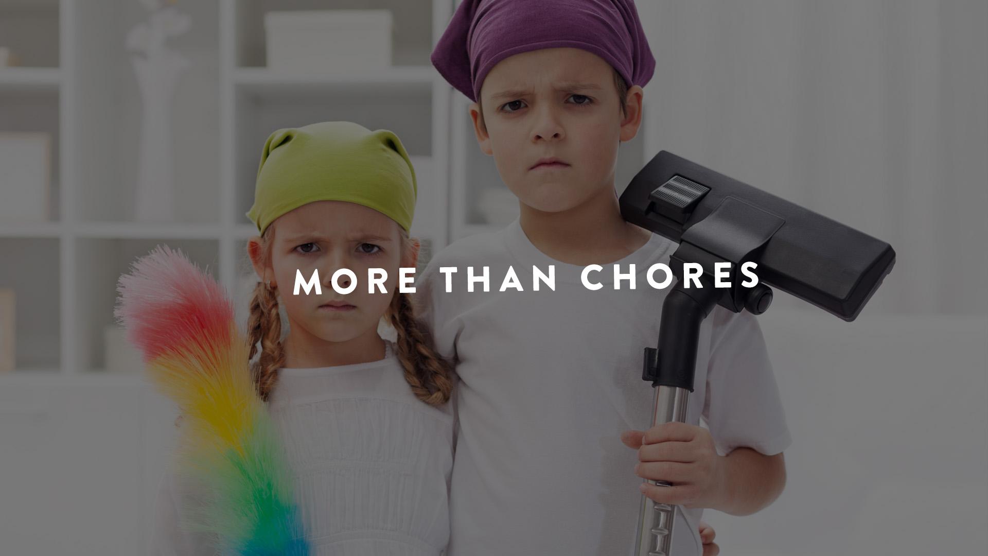 More Than Chores