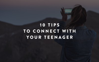 10 Tips to Connect with Your Teenager
