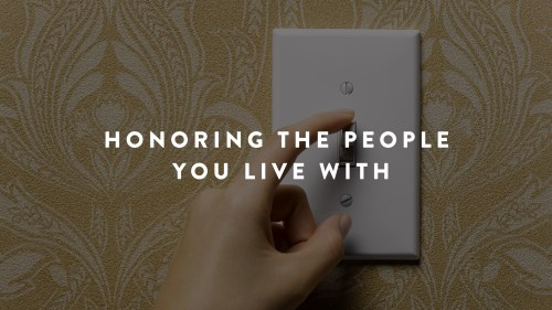 Honoring People You Live With