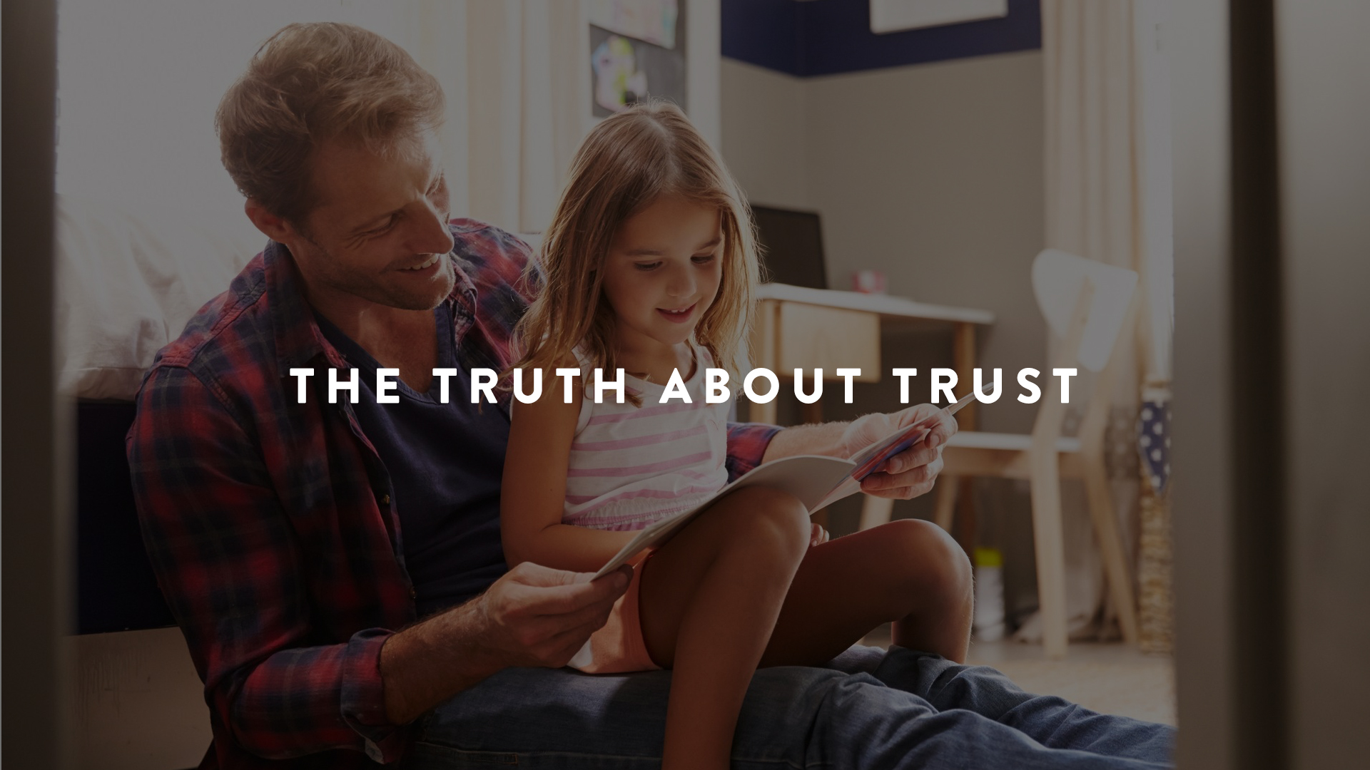 The Truth About Trust | Parent Cue Blog