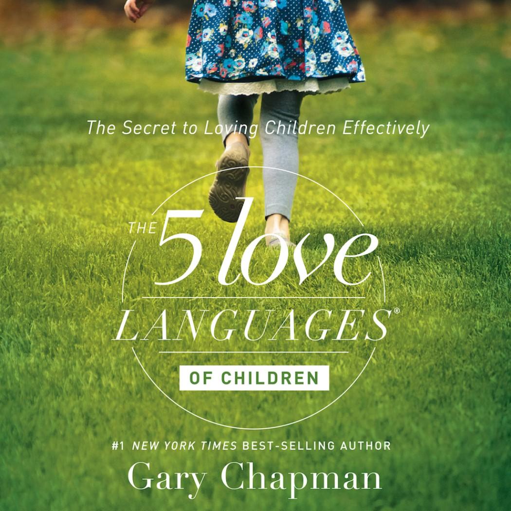 Reviewing the Five Love Languages of Children - Parent Cue