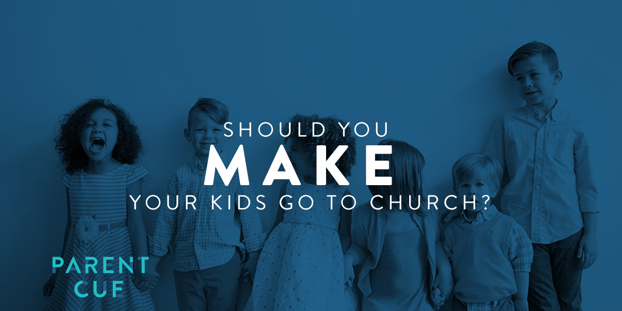 Should You Make Your Older Kids Go To Church?