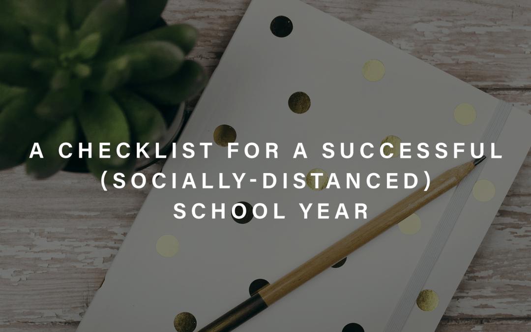 A Checklist for a Successful Socially-Distanced School Year