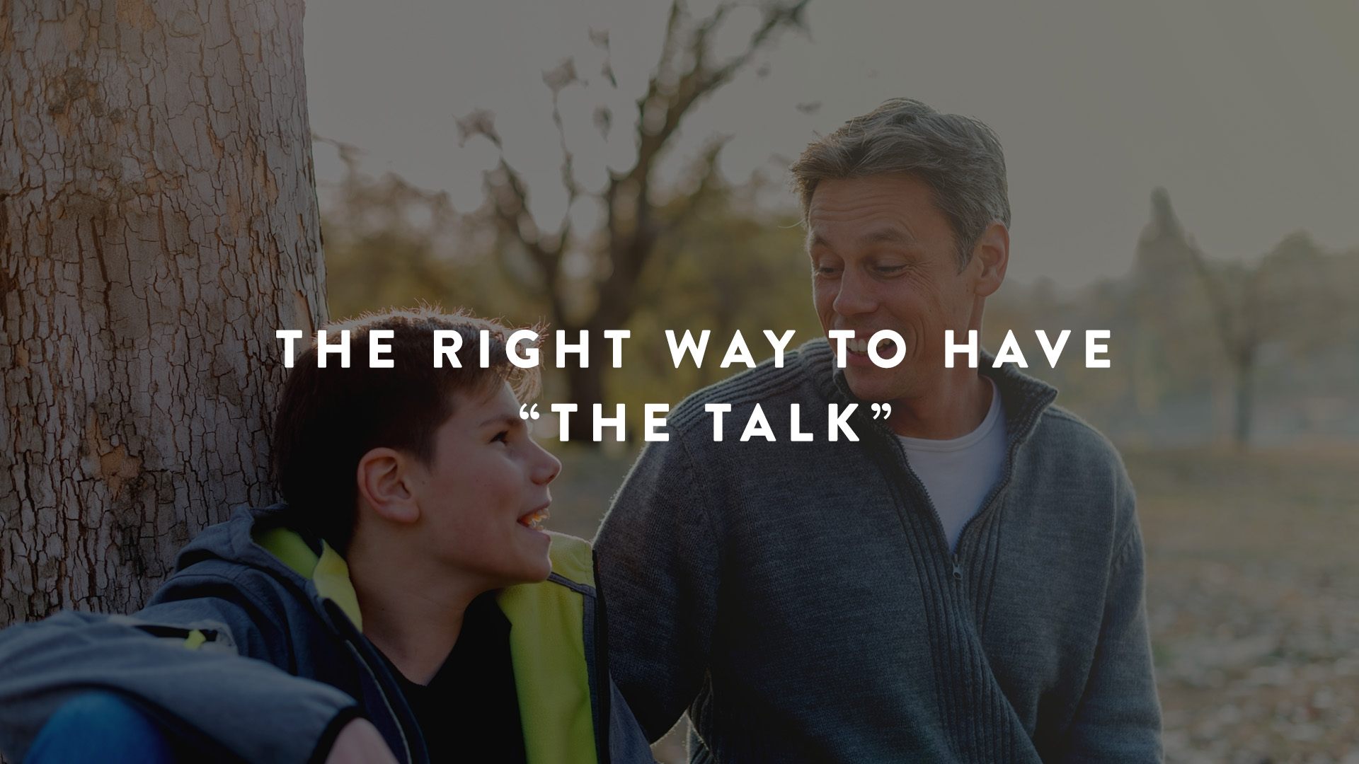 """The right way to have """"the talk"""""""