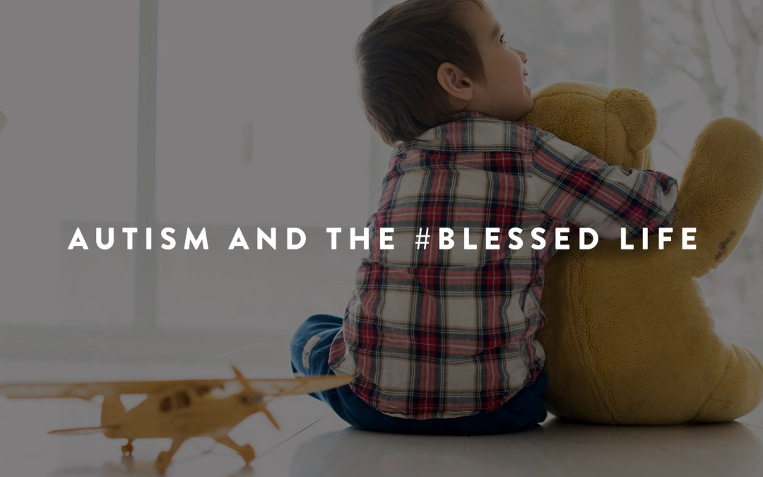 Autism and the #BLESSED Life