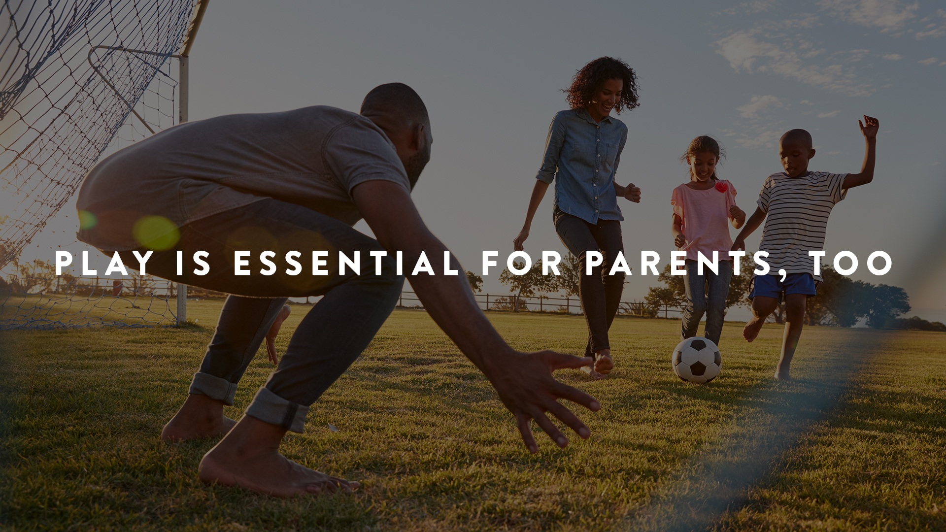 Play is important for parents too