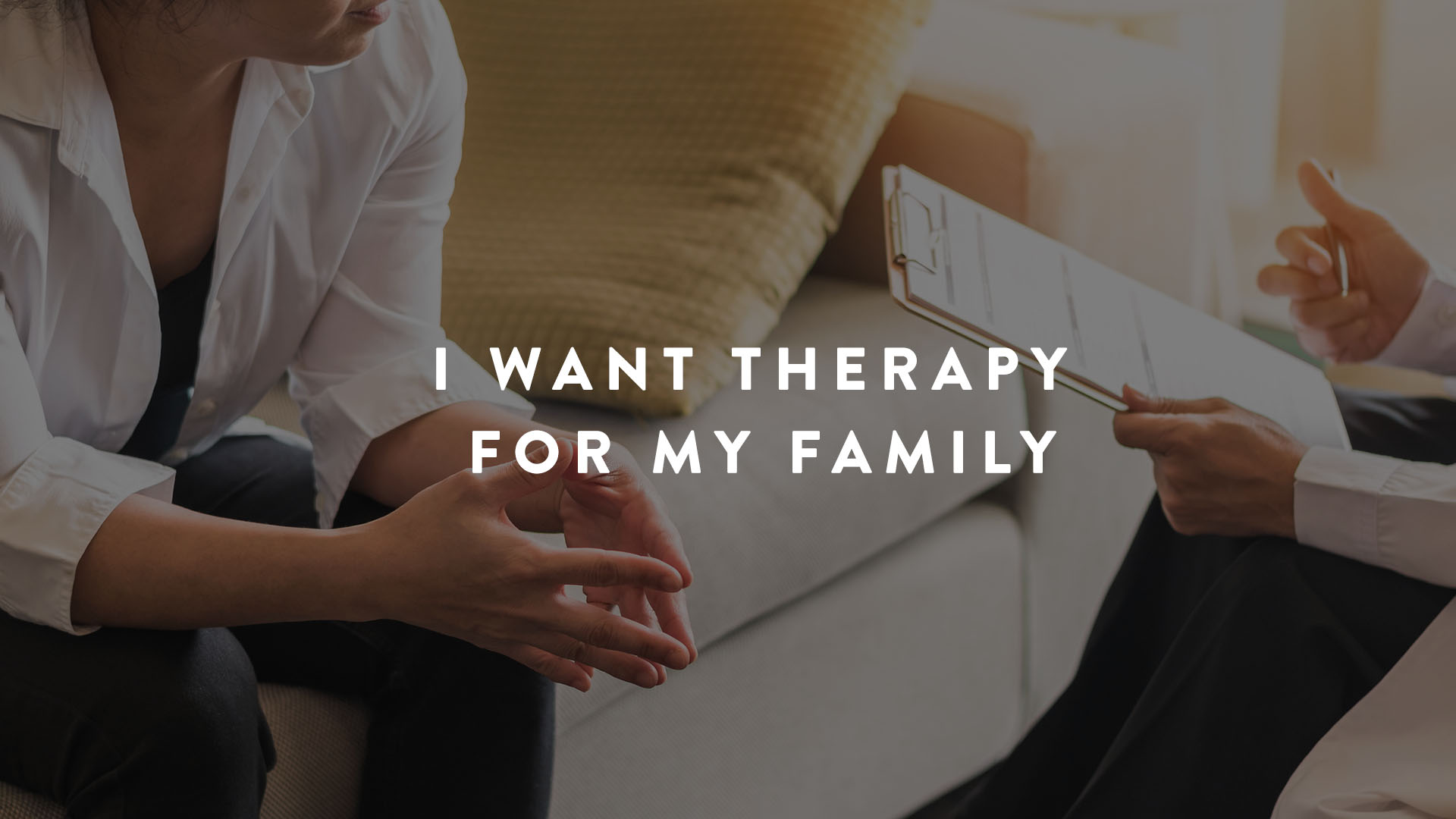 I Want Therapy for My family