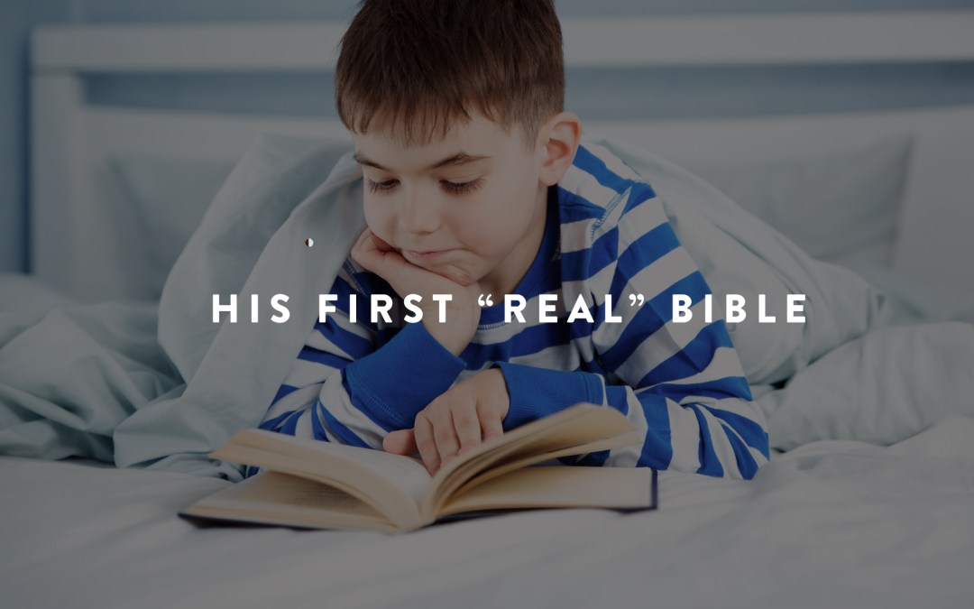 """The Letter I Wrote My Son When I Gave Him His First """"Real"""" Bible"""