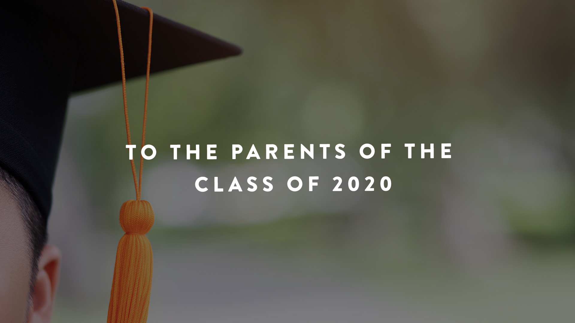 To the Parents of the Class of 2020 | Parent Cue Blog
