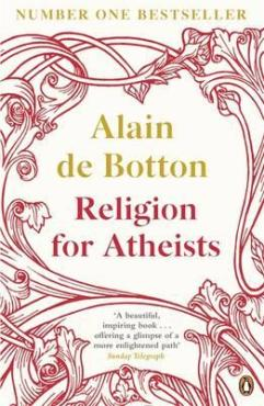 religion-for-atheists-a-non-believers-guide-to-the-uses-of-religion