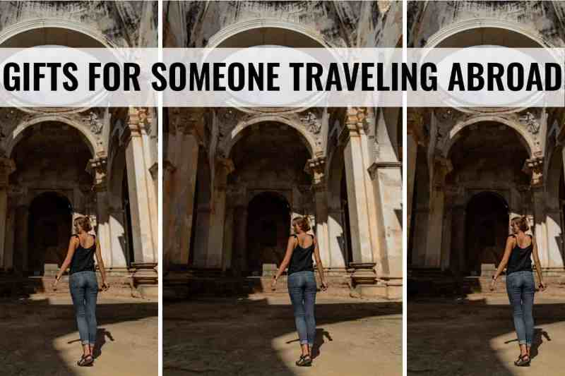 gifts for someone traveling abroad