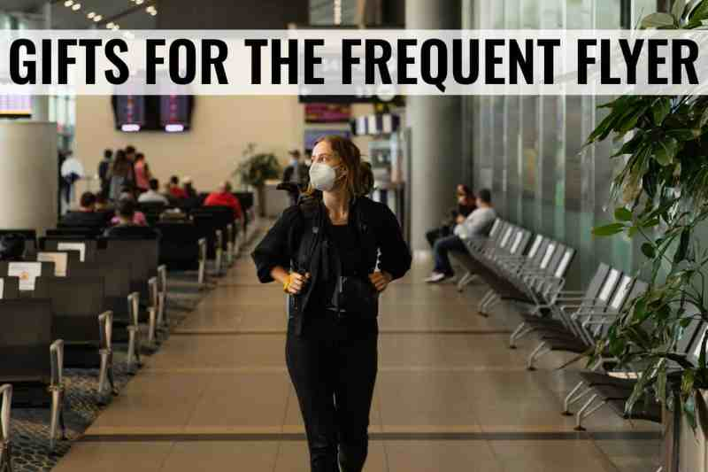 gifts for the frequent flyer