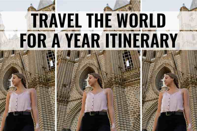 travel the world for a year itinerary