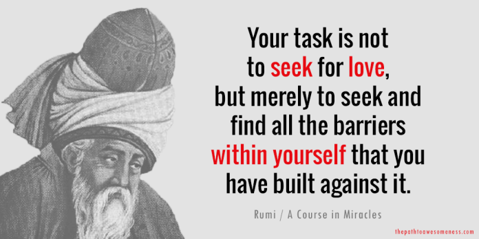 rumi a course in miracles quote your task is not to seek for love
