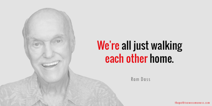 We're all just walking each other home Ram Dass quote