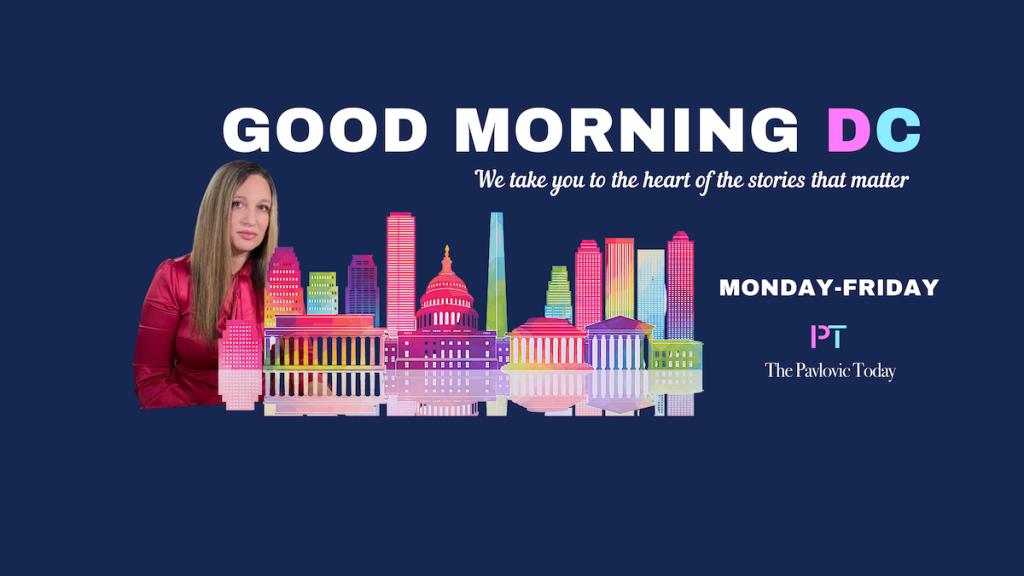 Good Morning DC with White House Correspondent Ksenija Pavlovic Mcateer