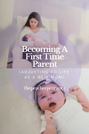 Becoming a First Time Parent (Adjusting To Life As a New Mom)- learning how to juggle life with a new baby while struggling with postpartum depression.