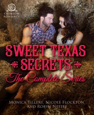 sweet-texas-secrets-the-complete-series-by-monica-tillery-nicole-flockton-robyn-neeley-1440599815