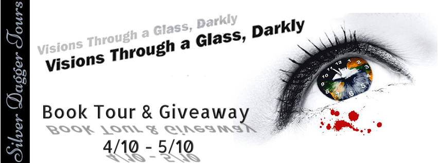 Blog tour giveaway visions through a glass darkly the pen muse visions through a glass darkly fandeluxe Images