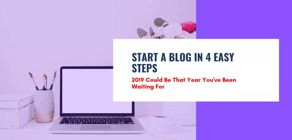 start a blog 2019 in four easy steps