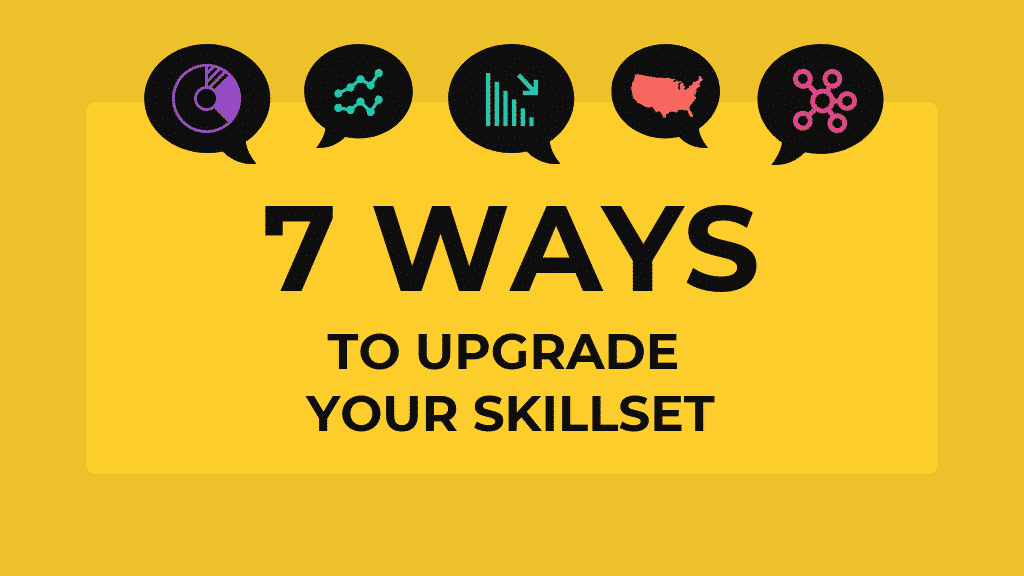 7 Ways to Upgrade Your Skillset