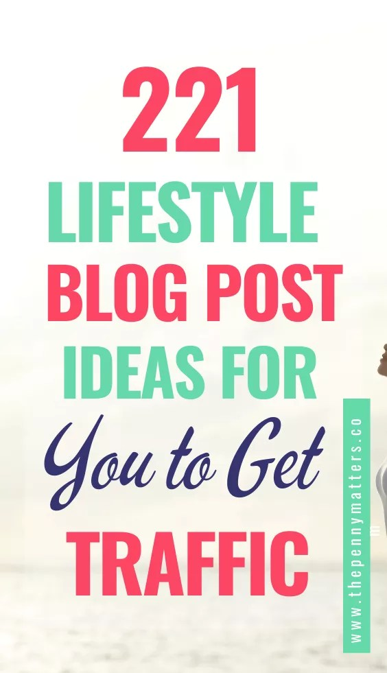 221 lifestyle blog post ideas that your readers will love