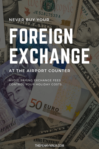 Never buy your foreign exchange at the airport counter