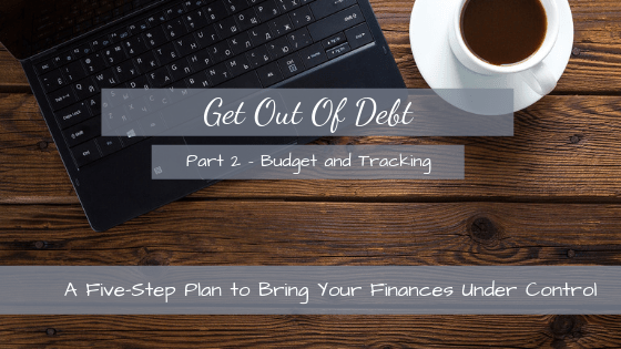 Step 2 of the Five-Step Plan - Budgeting and Tracking