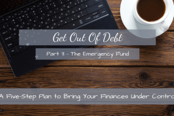 Get Out of Debt - Step 3 - The Emergency Fund