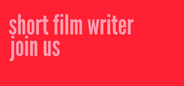 Join Us! Short Film Writers Wanted