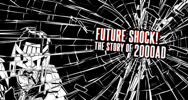 Film4 Frightest 2015  Review- Future Shock! Story Of 2002AD (2015)