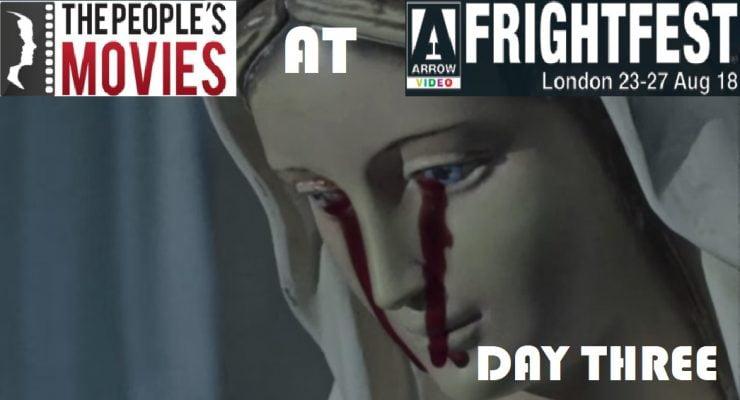 Arrow Video Frightfest 2018 Round Up – Day Three