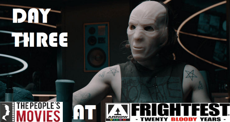 Arrow Video Frightfest 2019 Round Up- Day Three
