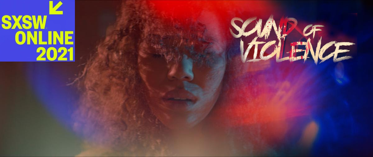 SXSW Online 2021 – Film Review – Sound of Violence (2021)