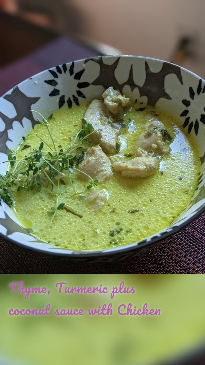 Thyme, Turmeric plus coconut sauce with Chicken