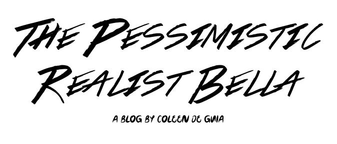 The Pessimistic Realist Bella