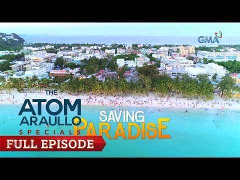 The Atom Araullo Specials: Saving Paradise | Full Episode