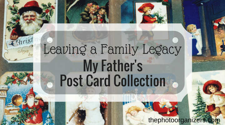 Leaving Your Family Legacy: My Father's Postcard Collection   The