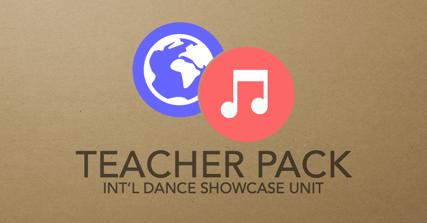 International-Dance-Showcase-Unit-Teacher-Pack
