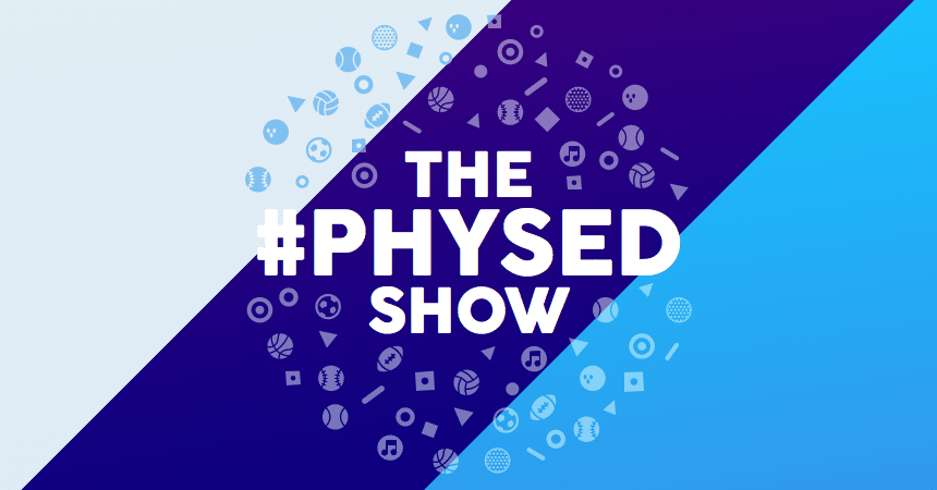 The #PhysEd Show Formats