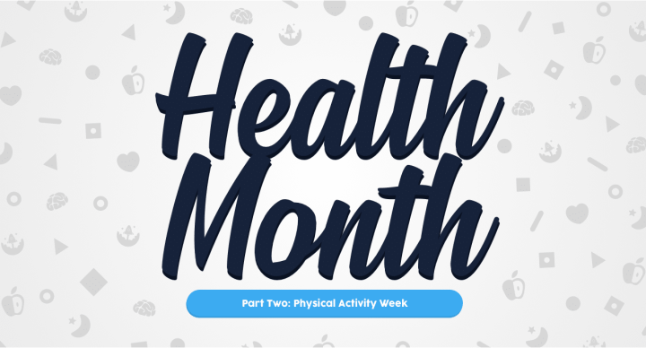 Health Month: Physical Activity Week