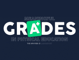 Meaningful Grades in Physical Education