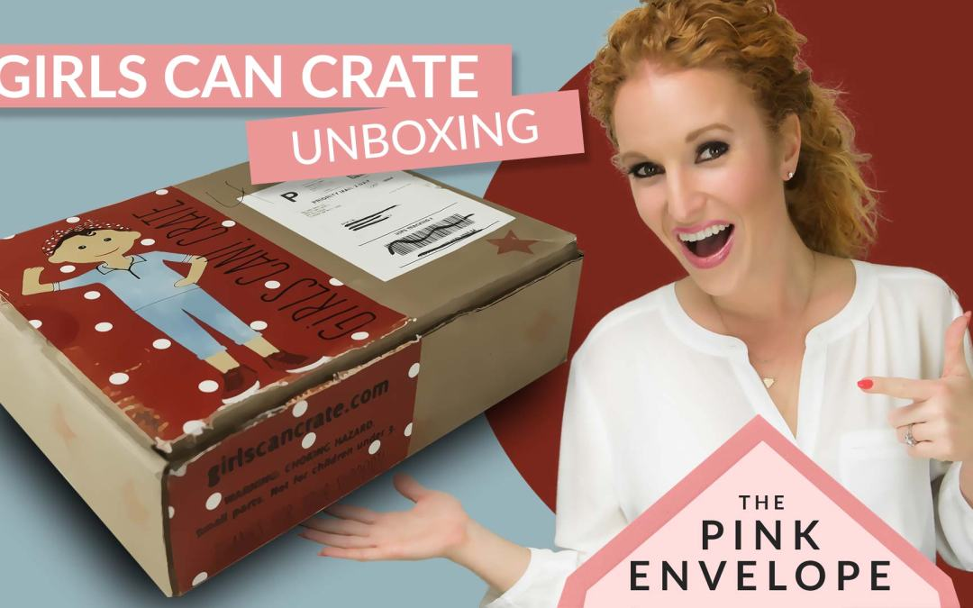 Girls Can Crate Review – Girl's Subscription Box