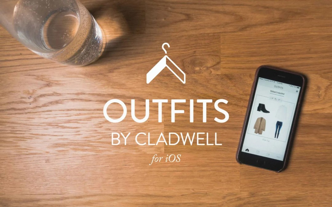 Cladwell – Outfit Ideas Sent to Your Phone Daily