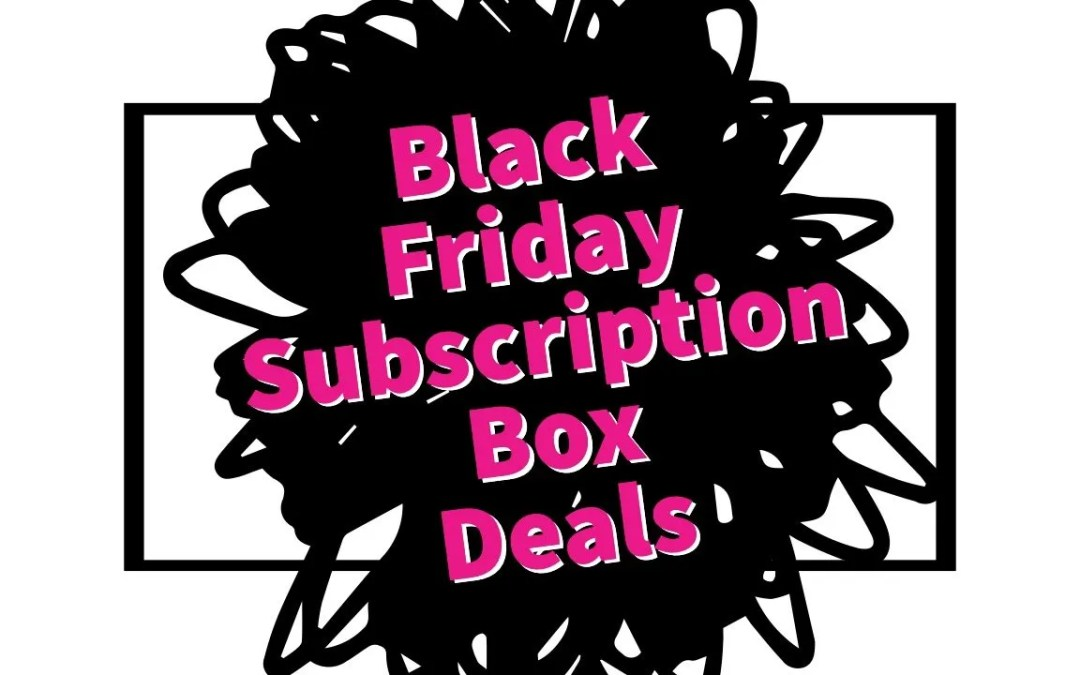 Subscription Box Black Friday Deals